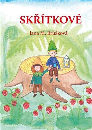 Skřítkové - Jana M. Brůžková   Booksquad.ink