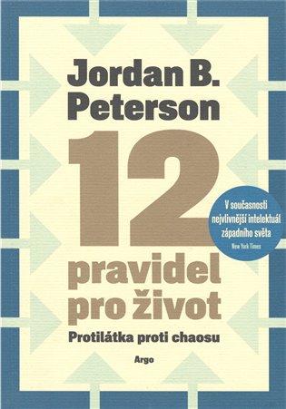 12 pravidel pro život - Protilátka proti chaosu