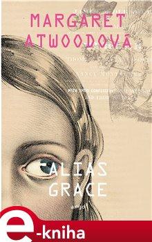 Alias Grace - Margaret Atwoodová