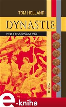 Dynastie. Vzestup a pád Caesarova rodu - Tom Holland e-kniha