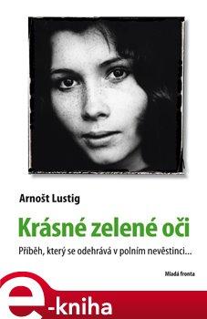 Krásné zelené oči - Arnošt Lustig e-kniha