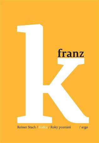 Kafka – Roky poznání