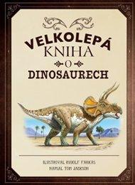 Velkolepá kniha o dinosaurech