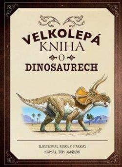 Obálka titulu Velkolepá kniha o dinosaurech