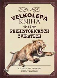 Velkolepá kniha o prehistorických zvířatech
