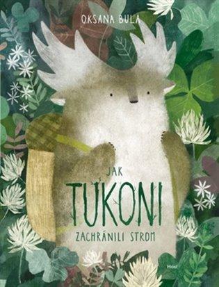 Jak tukoni zachránili strom - Oksana Bula | Booksquad.ink
