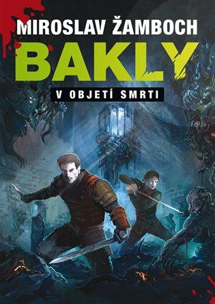 Bakly – V objetí smrti - Miroslav Žamboch | Booksquad.ink