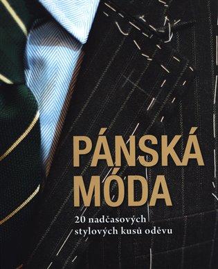 PÁNSKÁ MÓDA - 20 NADČASOVÝCH STYLOVÝCH KUSŮ ODĚVU
