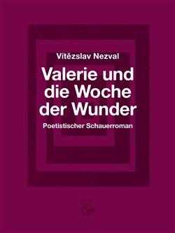 Obálka titulu Valerie und die Woche der Wunder – Poetistischer Schauerroman / Valerie a týden divů