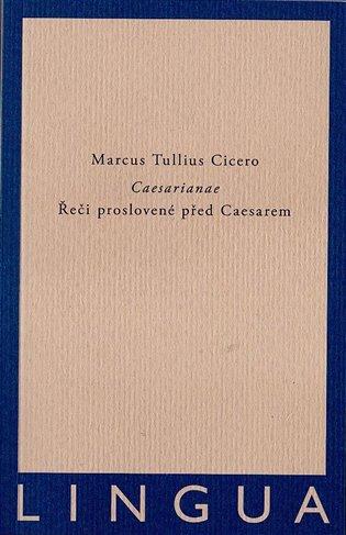 Caesarianae:Řeči proslovené před Caesarem - Marcus Tullius Cicero | Booksquad.ink
