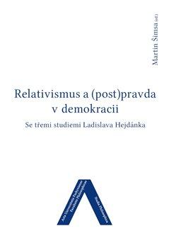 Obálka titulu Relativismus a (post)pravda v demokracii