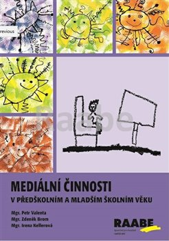Obálka titulu Mediální činnosti v předškolním a mladším školním věku