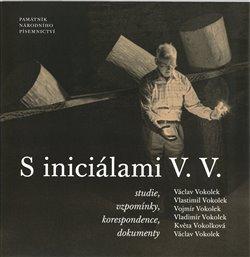 Obálka titulu S iniciálami V. V. Jméno Vokolek v české kultuře 20. století