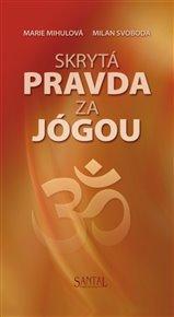 Skrytá pravda za jógou