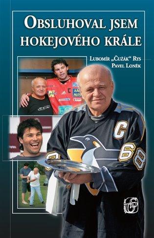 Obsluhoval jsem hokejového krále - Pavel Loněk, | Booksquad.ink
