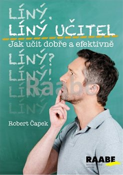 Obálka titulu Líný učitel: Jak učit dobře a efektivně