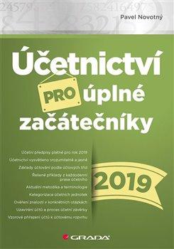 Obálka titulu Účetnictví pro úplné začátečníky 2019