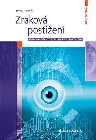 Zraková postižení:behaviorální přístupy při edukaci s pomůckami - Pavel Beneš   Booksquad.ink