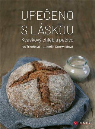 Upečeno s láskou:Kváskový chléb a pečivo - Ludmila Gottwaldová, | Replicamaglie.com