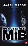 MŮJ OTEC BYL MIB