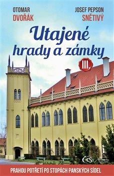Obálka titulu Utajené hrady a zámky III.