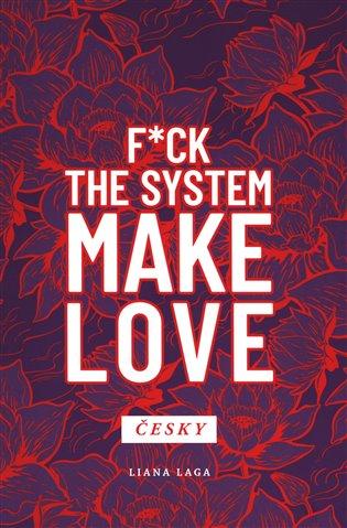 Revoluce vědomí:F*ck the System. Make Love - Liana Laga   Booksquad.ink