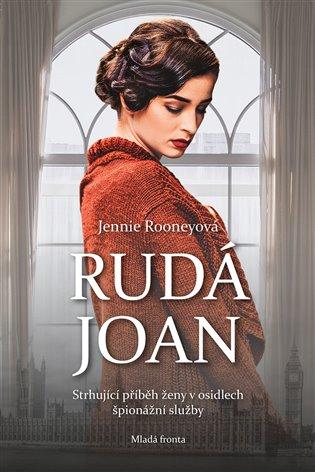 Rudá Joan:Strhující příběh ženy v osidlech špionážní služby - Jennie Rooneyová   Replicamaglie.com