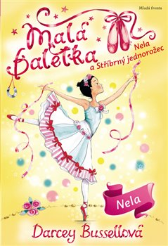 Obálka titulu Malá baletka - Nela a Stříbrný jednorožec