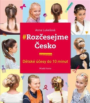 Rozčesejme Česko:Dětské účesy do 10 minut - Anna Lukešová | Replicamaglie.com