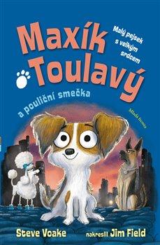 Obálka titulu Maxík Toulavý a pouliční smečka
