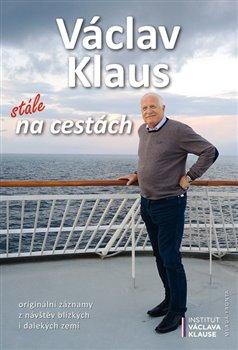 Obálka titulu Václav Klaus: stále na cestách