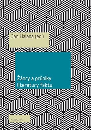 Žánry a průniky literatury faktu - Jan Halada (ed.) | Booksquad.ink