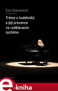 Obálka titulu Tréma u hudebníků a její prevence ve vzdělávacím systému