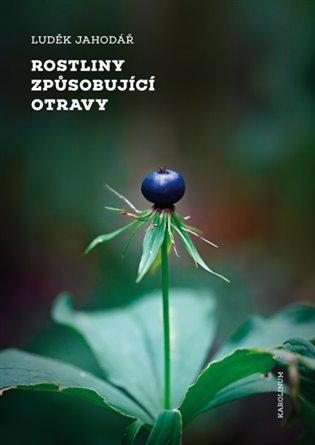 Rostliny způsobující otravy - Luděk Jahodář | Booksquad.ink