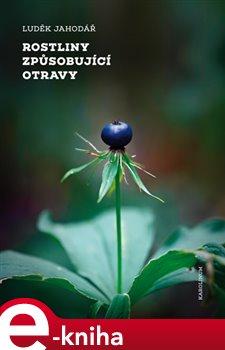 Obálka titulu Rostliny způsobující otravy
