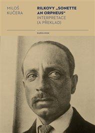 "Rilkovy ""Sonette an Orpheus"" Interpretace (a překlad)"