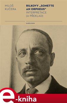 "Obálka titulu Rilkovy ""Sonette an Orpheus"" Interpretace (a překlad)"