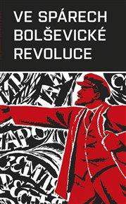 Ve spárech bolševické revoluce