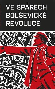 Obálka titulu Ve spárech bolševické revoluce
