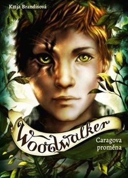 Obálka titulu Woodwalker - Caragova proměna