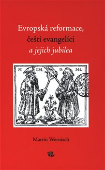 Obálka titulu Evropská reformace, čeští evangelíci a jejich jubilea