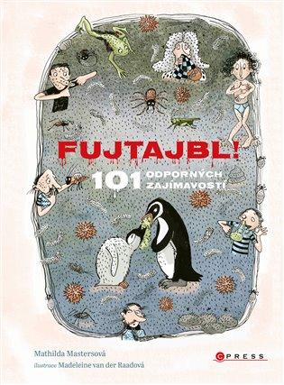Fujtajbl! 101 odporných faktů - Mathilda Mastersová | Replicamaglie.com