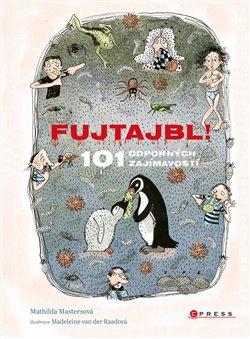 Obálka titulu Fujtajbl! 101 odporných faktů