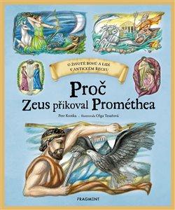 Obálka titulu Proč Zeus přikoval Prométhea
