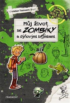 Obálka titulu Můj život se zombíky a dýňovými bombami