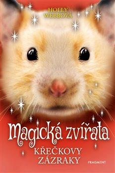 Obálka titulu Magická zvířata - Křečkovy zázraky
