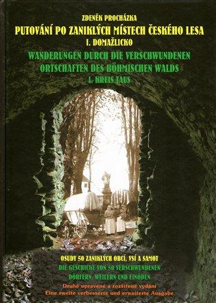 Putování po zaniklých místech Českého lesa - I. Domažlicko - Zdeněk Procházka | Booksquad.ink