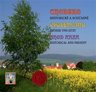 Chodsko historické a současné - Josef Nejdl, | Booksquad.ink