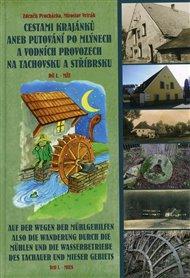 Cestami krajánků aneb Putování po mlýnech a vodních provozech na Tachovsku a Stříbrsku