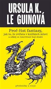 Proč číst fantasy, jak to, že zvířata v knížkách mluví a odkdy se Američané bojí draků